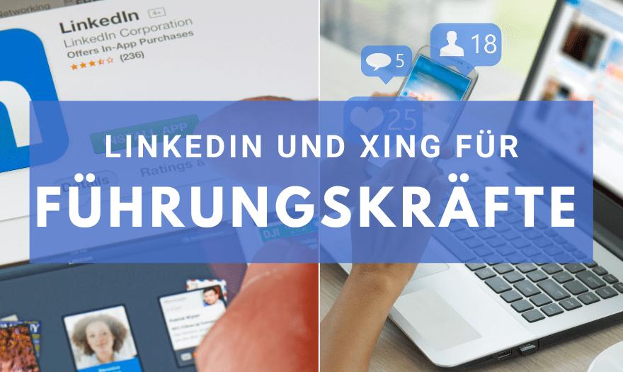 LinkedIn und Xing für Führungskräfte